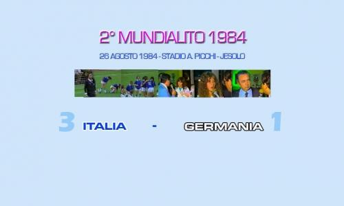 MUNDIALITO 84: ITALY - GERMANY